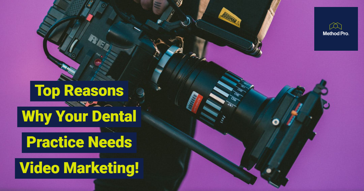 Top Reasons Why Your Dental Practice Needs Video Marketing