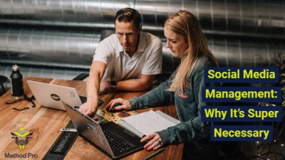 Method Pro - BLOG POST - Social Media Management_ Why It's Super Necessary