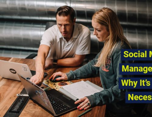 Social Media Management: Why It's Super Necessary