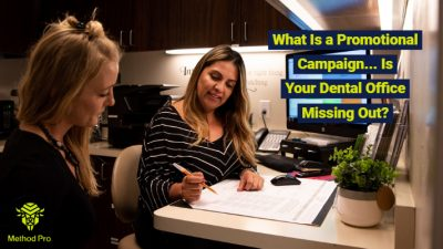 Method Pro - BLOG POST FOR WEBSITE - Promotional Campaign_ Is Your Dental Office Missing Out_